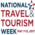 National Travel and Tourism Week – May 7-13, 2017